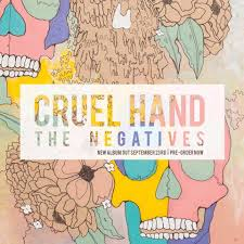 """The Negatives"" by Cruel Hand"