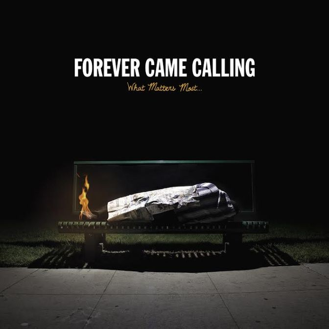 """What Matters Most"" by Forever Came Calling"