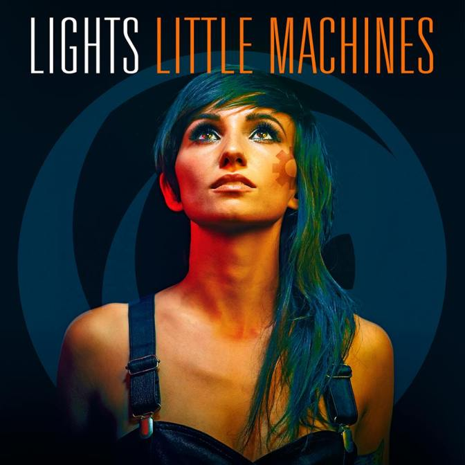 """Little Machines"" by LIGHTS"