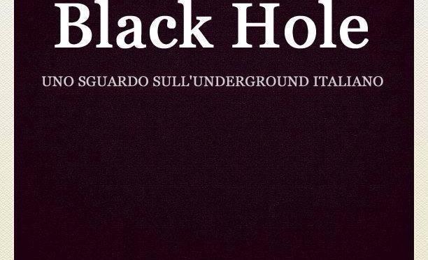 """TRAILER: """"Black Hole, uno sguardo sull'underground italiano"""""""