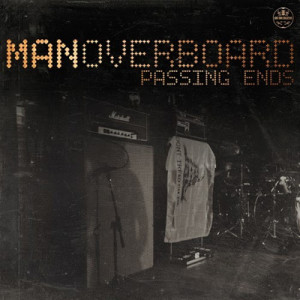 """""""Passing Ends"""" by Man Overboard"""