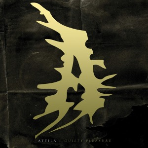 Attila_-_Guilty_PLeasure
