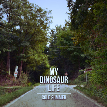 """Cold Summer EP"" by My Dinosaur Life"