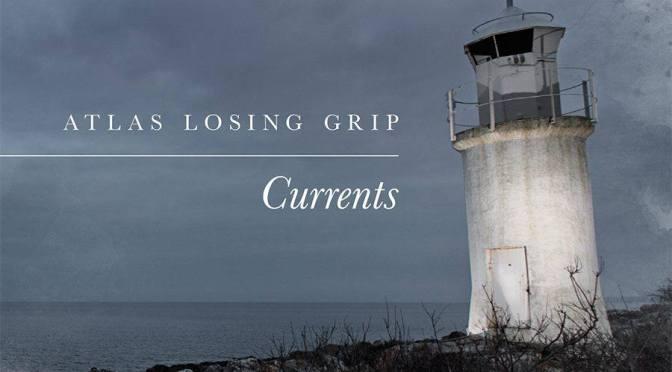 """Currents"" by Atlas Losing Grip"