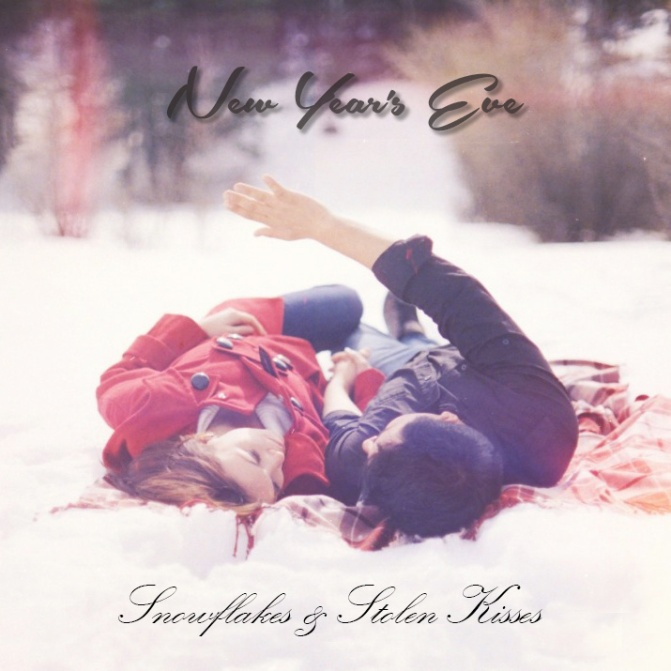 """""""Snowflakes & Stolen Kisses"""" by New Year's Eve"""