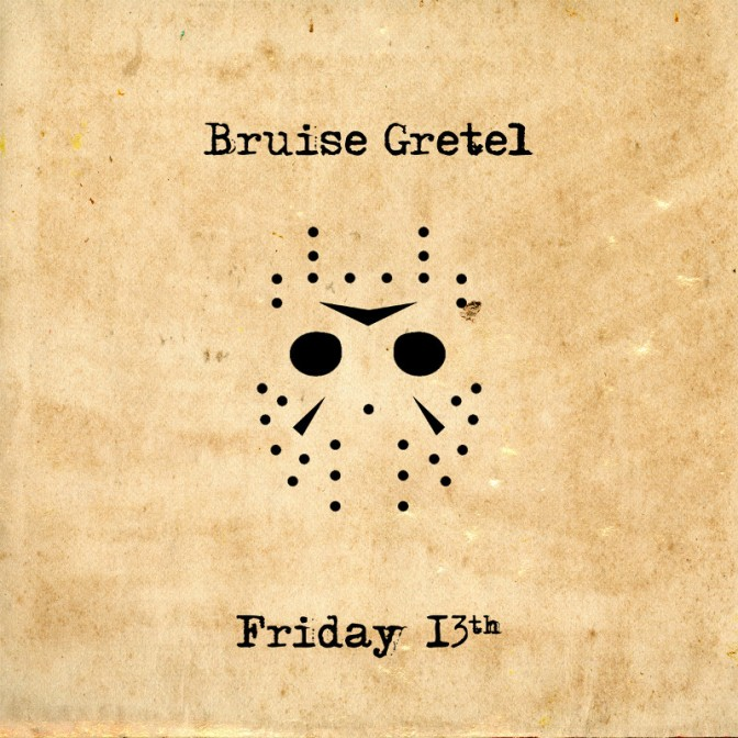 """""""Friday 13th"""" by Bruise Gretel"""
