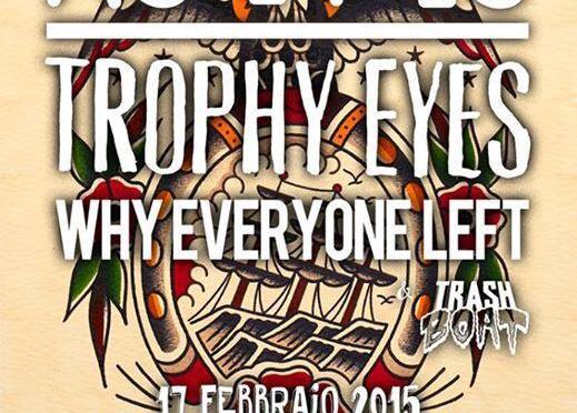 """Party Walters, vuoi una FruitJoy? "" – As It Is + Trophy Eyes + Why Everyone Left + Trash Boat @ La Tenda, Modena 17-02-15"