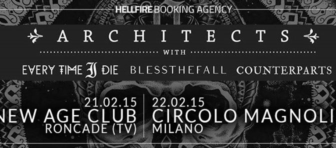 """SO ADDIRITTURA DOVE URLARE IL PLEAH!""- Architects + Everytime I Die + Blessthefall + Counterparts @ New Age, Roncade  (TV) 21-02-15"