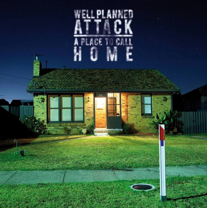 """A Place To Call Home"" by Well Planned Attack"