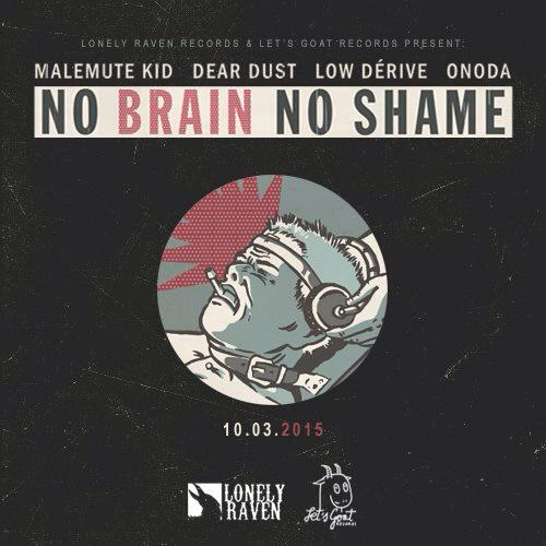 """No Brain, No Shame"" by Malemute Kid, Dear Dust, Low Dérive, Onoda"