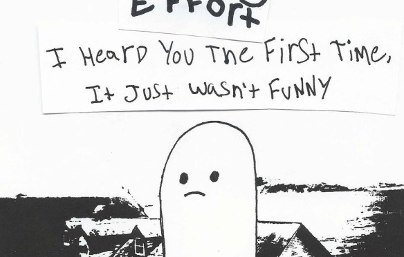 """""""I Heard You the First Time, It Just Wasn't Funny"""" by Morning Effort"""