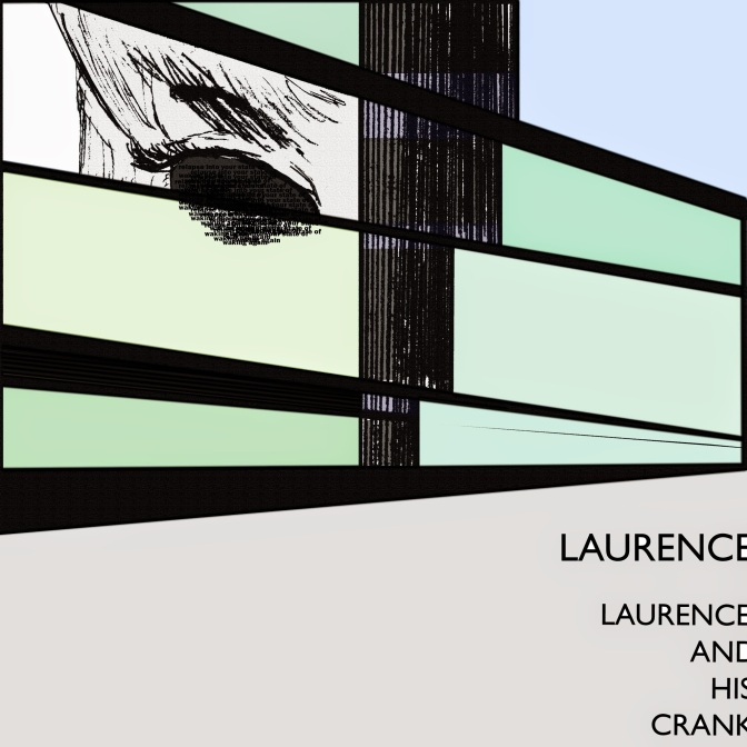 """Laurence"" by Laurence and his Crank"