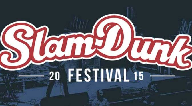 Slam Dunk Festival South @ The Forum, Hatfield 24-05-15