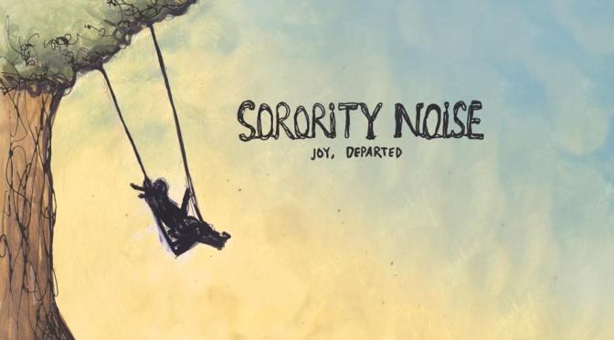 """Joy, Departed"" by Sorority Noise"