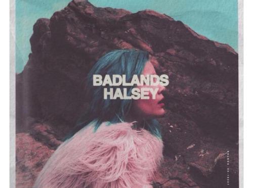 """""""Badlands"""" by Halsey"""