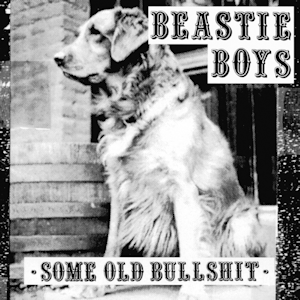 Beastie_Boys_-_Some_Old_Bullshit