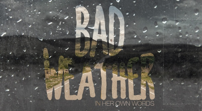 """Bad Weather"" by In Her Own Words"
