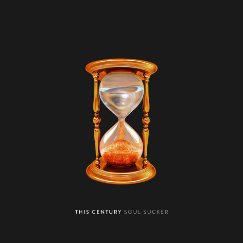 """Soul Sucker"" by This Century"