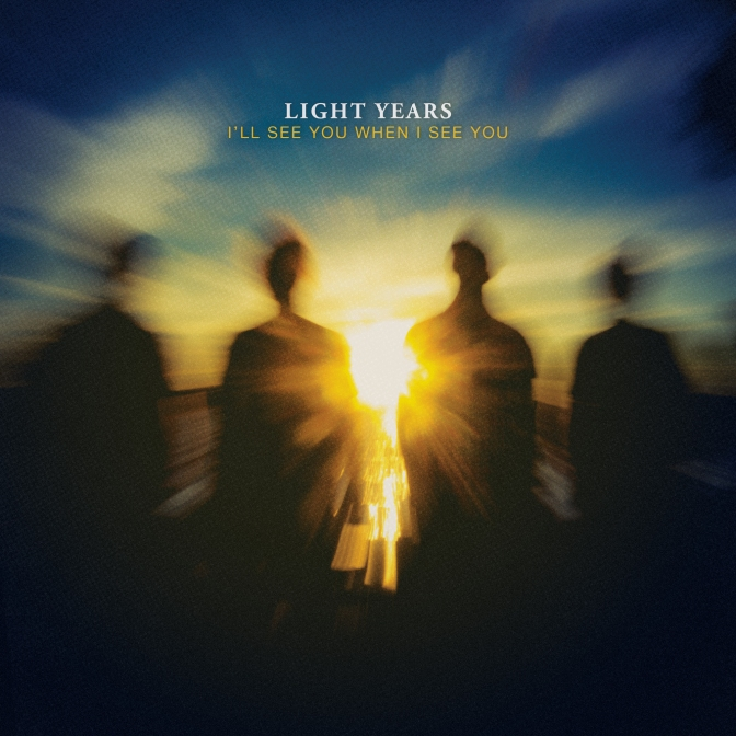 """I'll See You When I See You"" by Light Years"