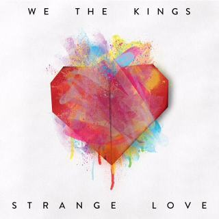 """Strange Love"" by We The Kings"
