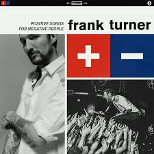 """Positive Songs For Negative People"" by Frank Turner"