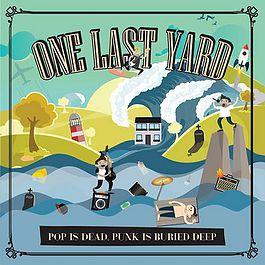 """""""Pop Is Dead, Punk Is Buried Deep"""" by One Last Yard"""