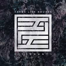 """Dissonants"" by Hands Like Houses"
