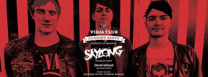 Drunken Report: Skylong + Derek Is Dead @ Vidia Club, Cesena 14 -05-16