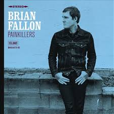 """Painkillers"" by Brian Fallon"