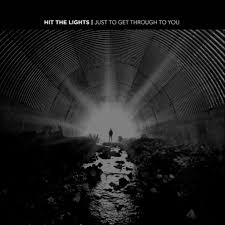 """Just To Get Through You"" by Hit The Lights"