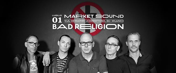 Bad Religion @ Market Sound, Milano 01-07-16