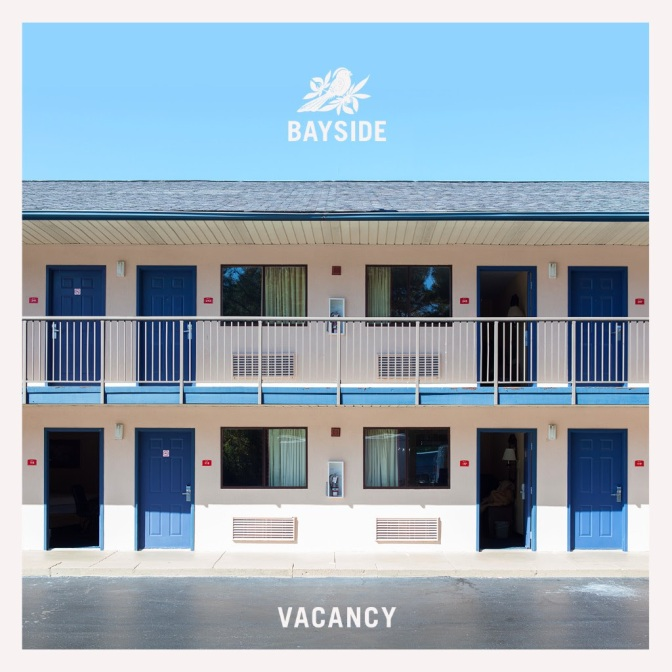 """""""Vacancy"""" by Bayside"""