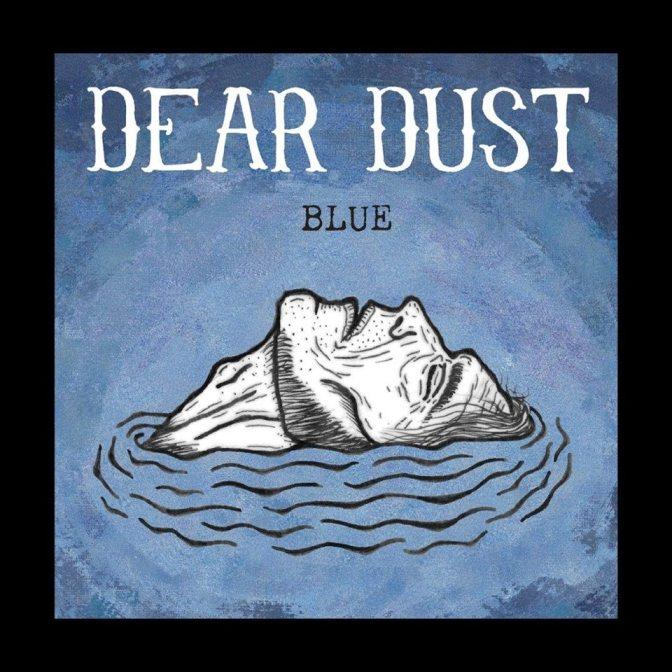 """""""Blue"""" by Dear Dust"""