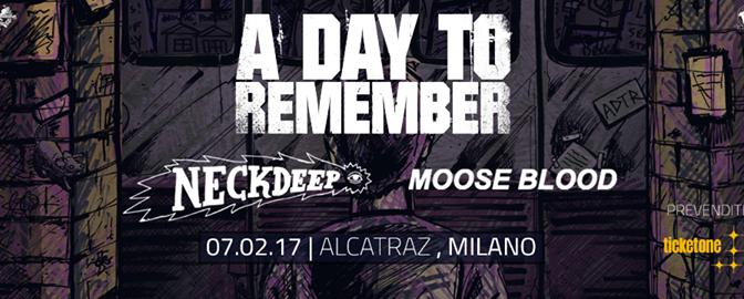 A Day To Remember + Neck Deep + Moose Blood @ Alcatraz, Milano 7/02/2017