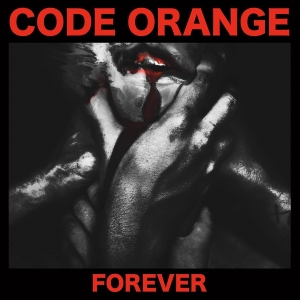 "ONE SHOT: ""Forever"" by Code Orange"