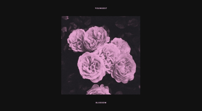 "PREMIERE: ""Blossom"" by Youngest"