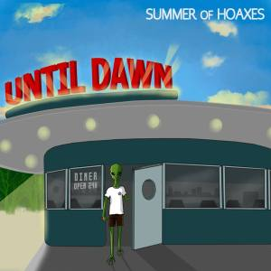 until dawn summer of hoaxes