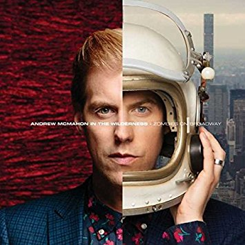 """""""Zombies on Broadway"""" by Andrew McMahon in the Wilderness"""