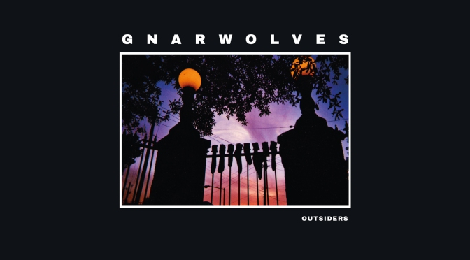 """""""Outsiders"""" by Gnarwolves"""