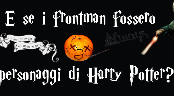 """E se i frontman fossero personaggi di Harry Potter?"""