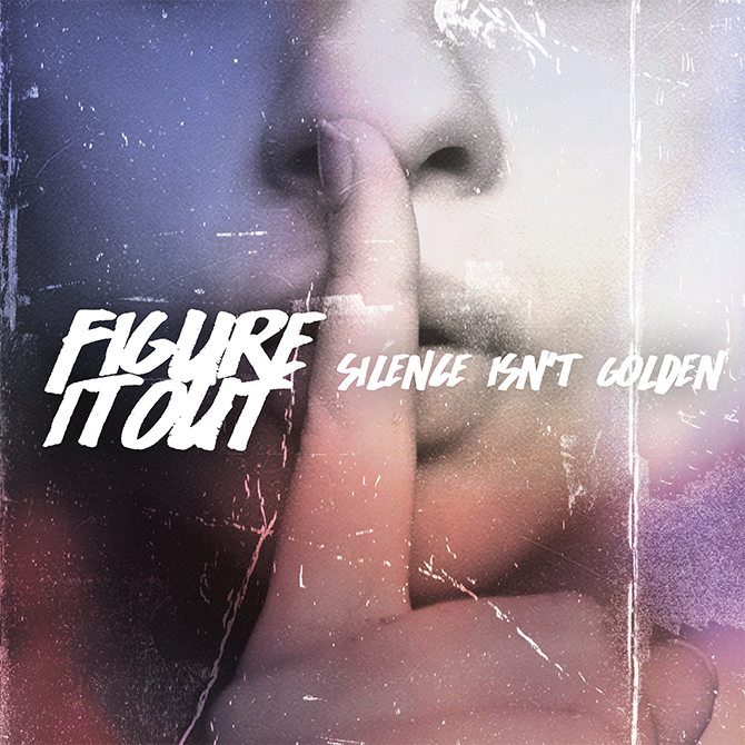 "REVIEW: ""Silence Isn't Golden"" by Figure It Out"