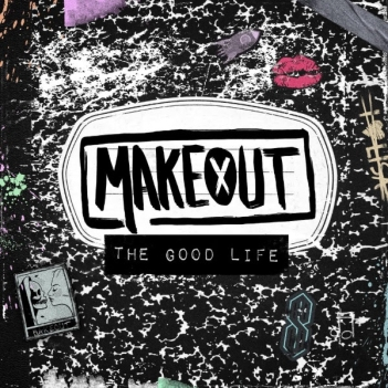 makeout the good life artwork