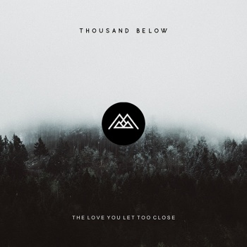 thousand below the love you let too close art