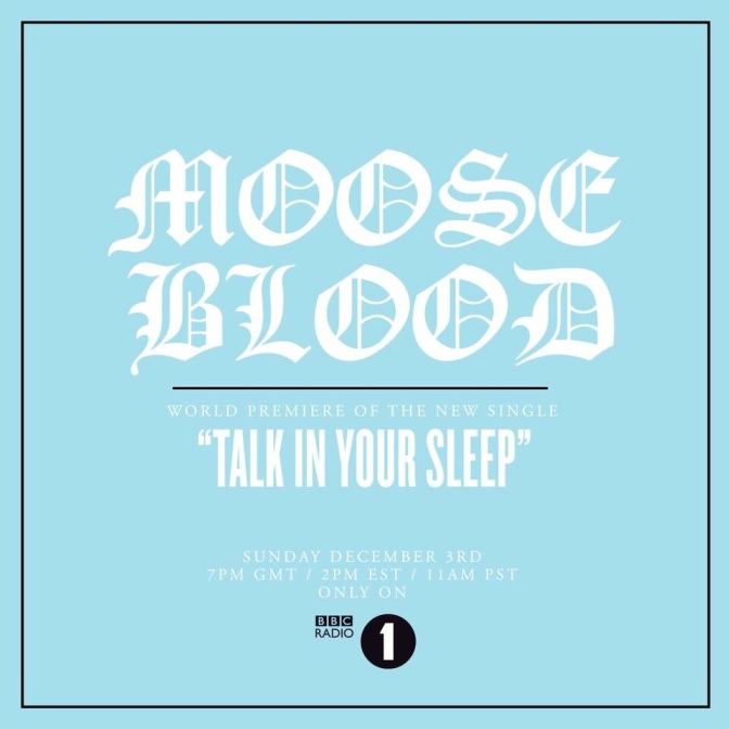 "NUOVO VIDEO: ""TALK IN YOUR SLEEP"" BY MOOSE BLOOD"