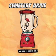 "REVIEW: ""Mixed Feelings"" by Cemetery Drive"