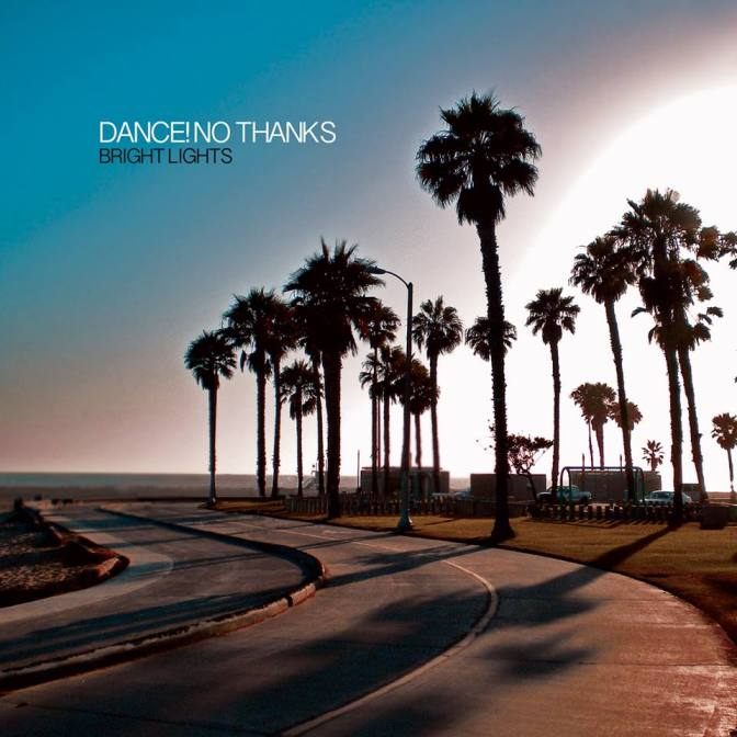 "REVIEW: ""Bright Lights"" by Dance! No Thanks"