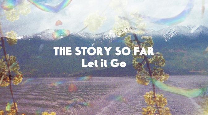 The Story So Far: ecco il nuovo singolo Let It Go