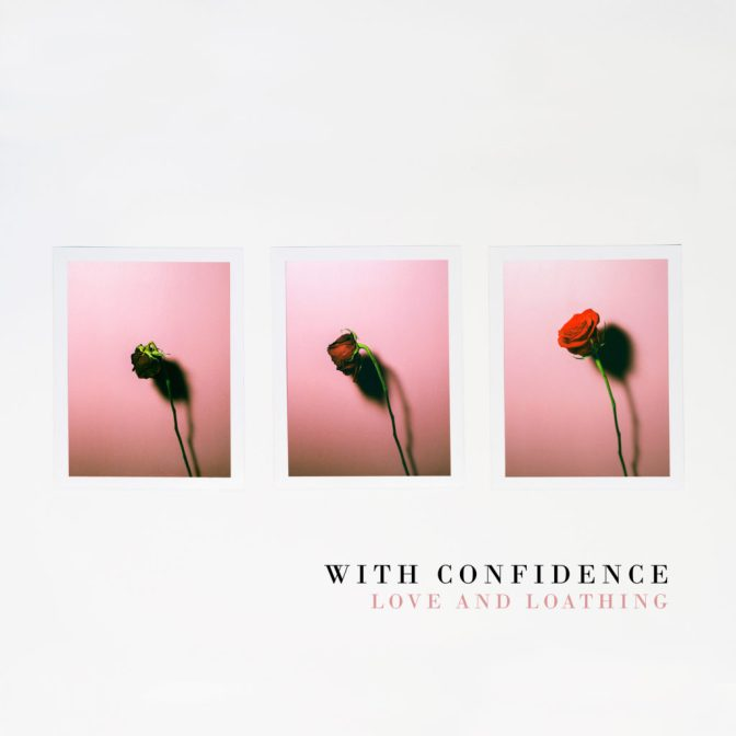 with confidence love and loathing