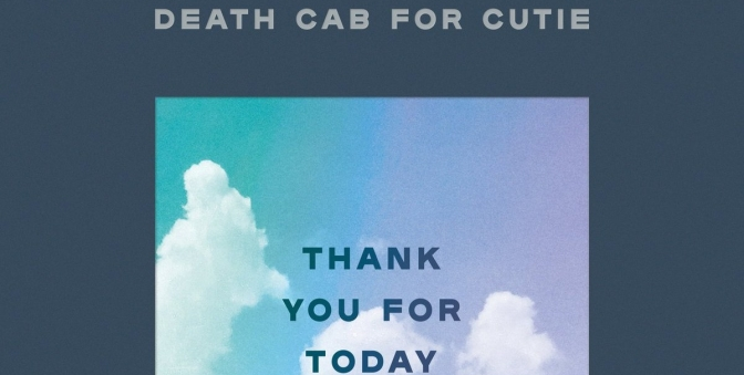 "REVIEW: ""Thank You For Today"" by Death Cab for Cutie"