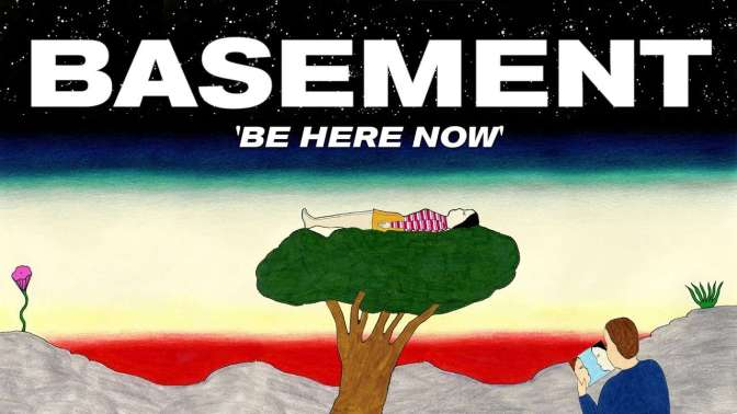 Be Here Now: la nuova canzone dei Basement a pochi giorni dall'uscita del disco